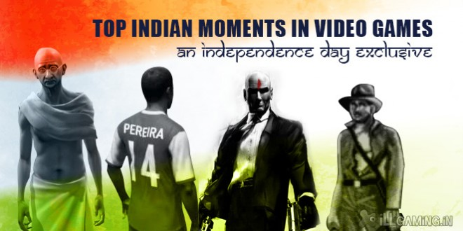 Independence Day Special: Top Indian Moments in Video Games