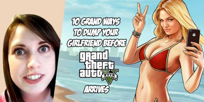 10 Grand ways to dump your girlfriend before GTA V arrives