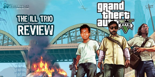 Grand Theft Auto V: The iLL Trio Review