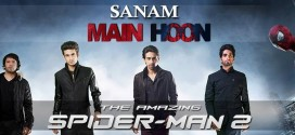 SANAM – 'Main Hoon' Song and Video Review (The Amazing Spiderman 2 OST)
