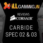 Corsair Carbide Spec-02 and Spec-03 Review