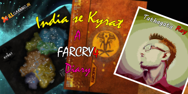 India se Kyrat A Far Cry 4 Diary