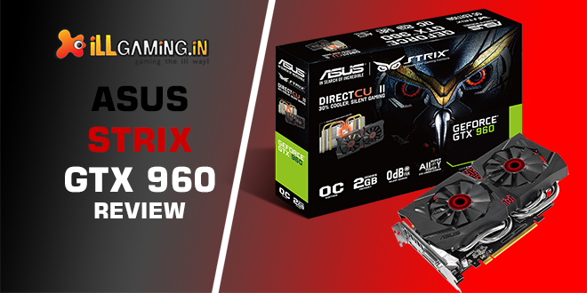 Tweaking the Tech: Asus Strix GTX 960 Review