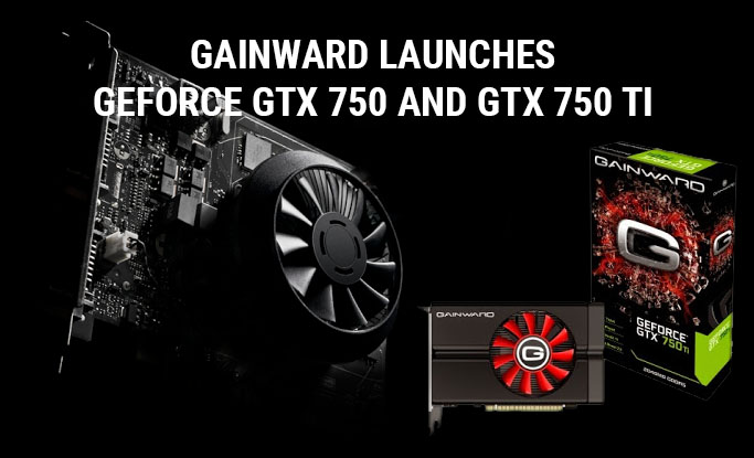 Gainward launches GeForce GTX 750 and GTX 750 Ti