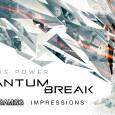 iLL Impressions: Quantum Break